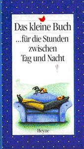 Das kleine Buch für Stunden zwischen Tag u.Nacht...