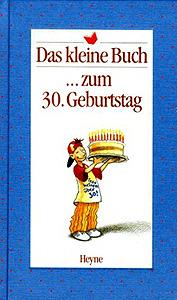 Das kleine Buch zum 30.Geburtstag...