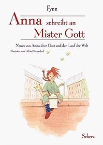Anna schreibt an Mister Gott...