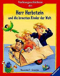 Herr Herbstein u. die bravsten Kinder der Welt...