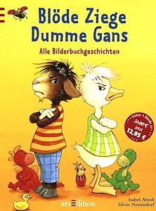 Blöde Ziege, Dumme Gans: Eine Geschichte von Streit und Versöhnung ...