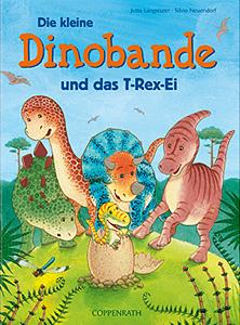 Die kleine Dinobande und das T-Rex-Ei...